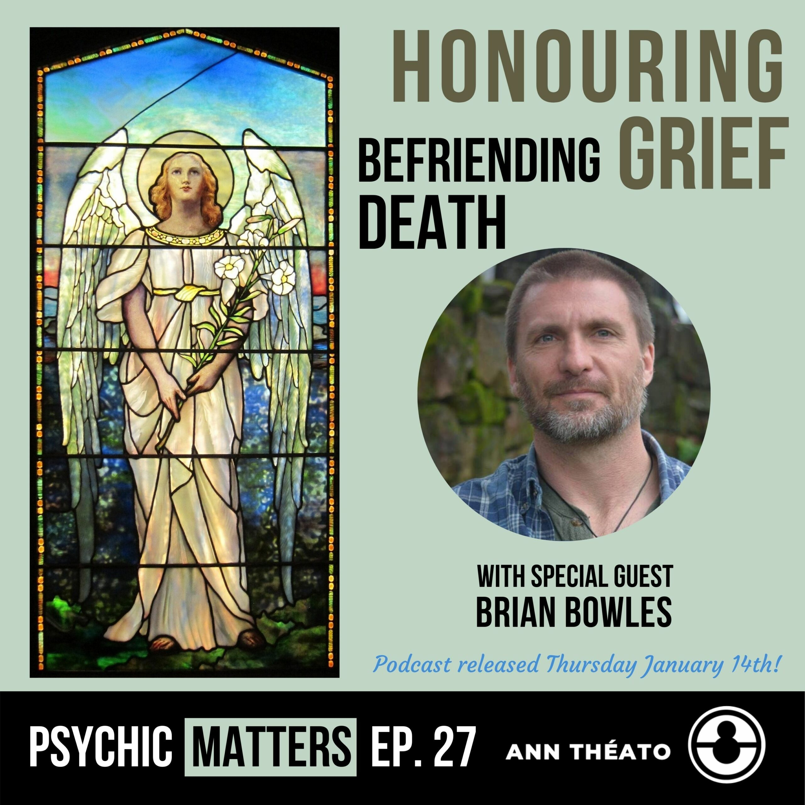 Episode 27 - Honouring Grief, Befriending Death
