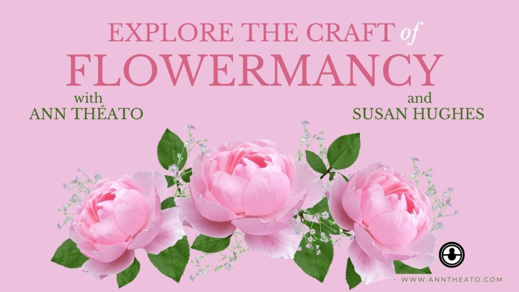 Explore The Craft of FLOWERMANCY - Saturday June 19th, 2021