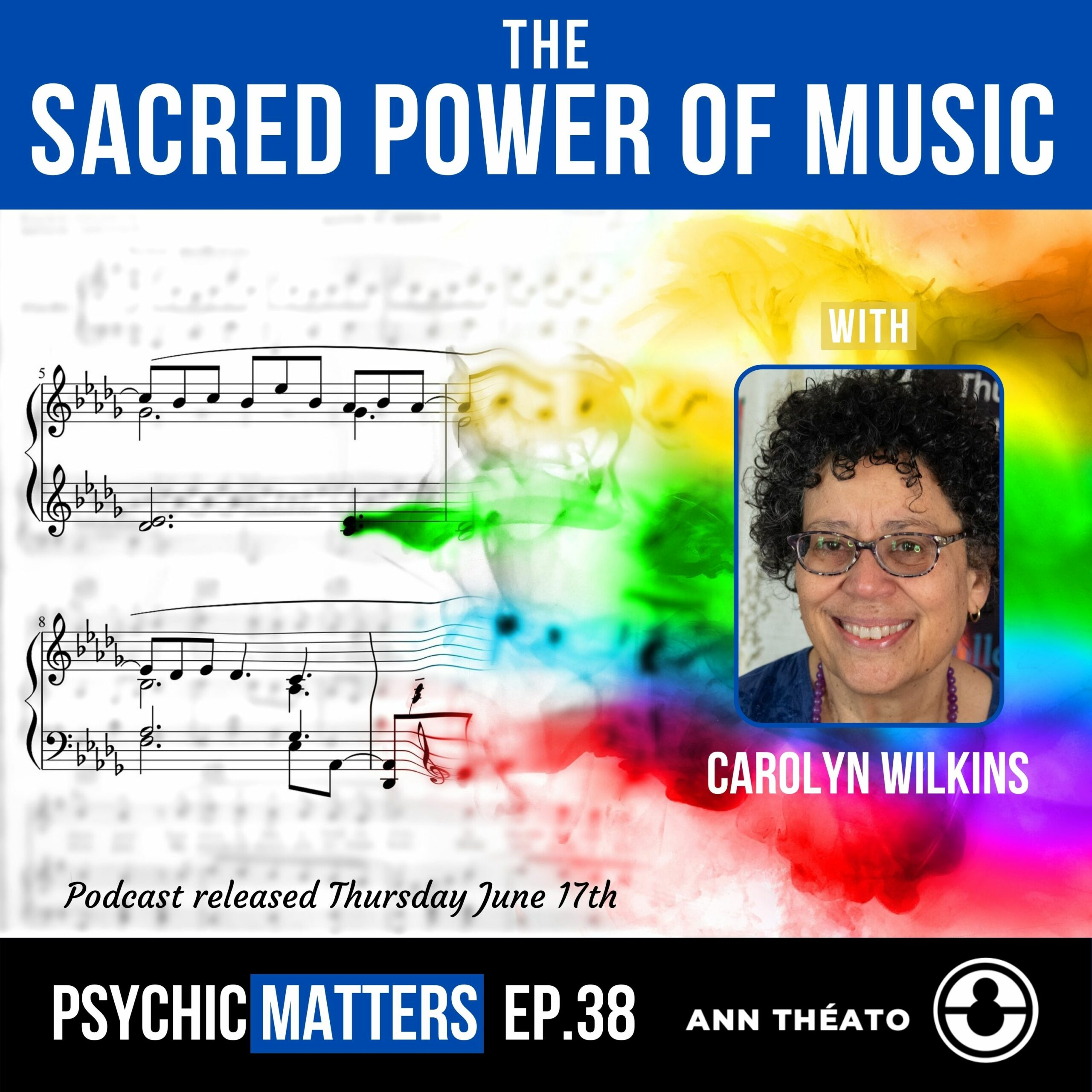 Episode 38 - The Sacred Power Of Music