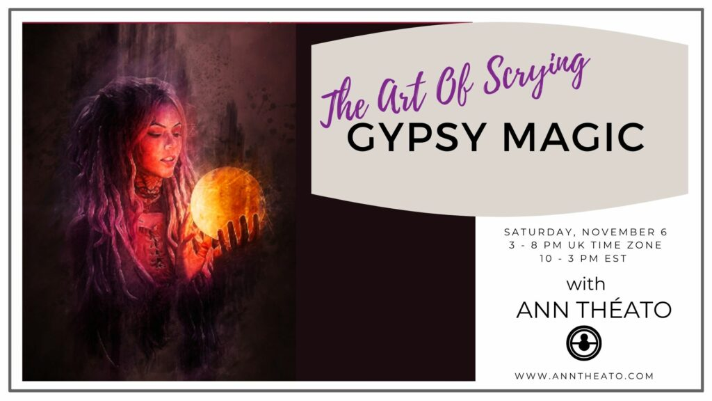 GYPSY MAGIC - Saturday November 6, 2021, 3 - 8 pm UK time zone/10 - 3 pm EST (£50)