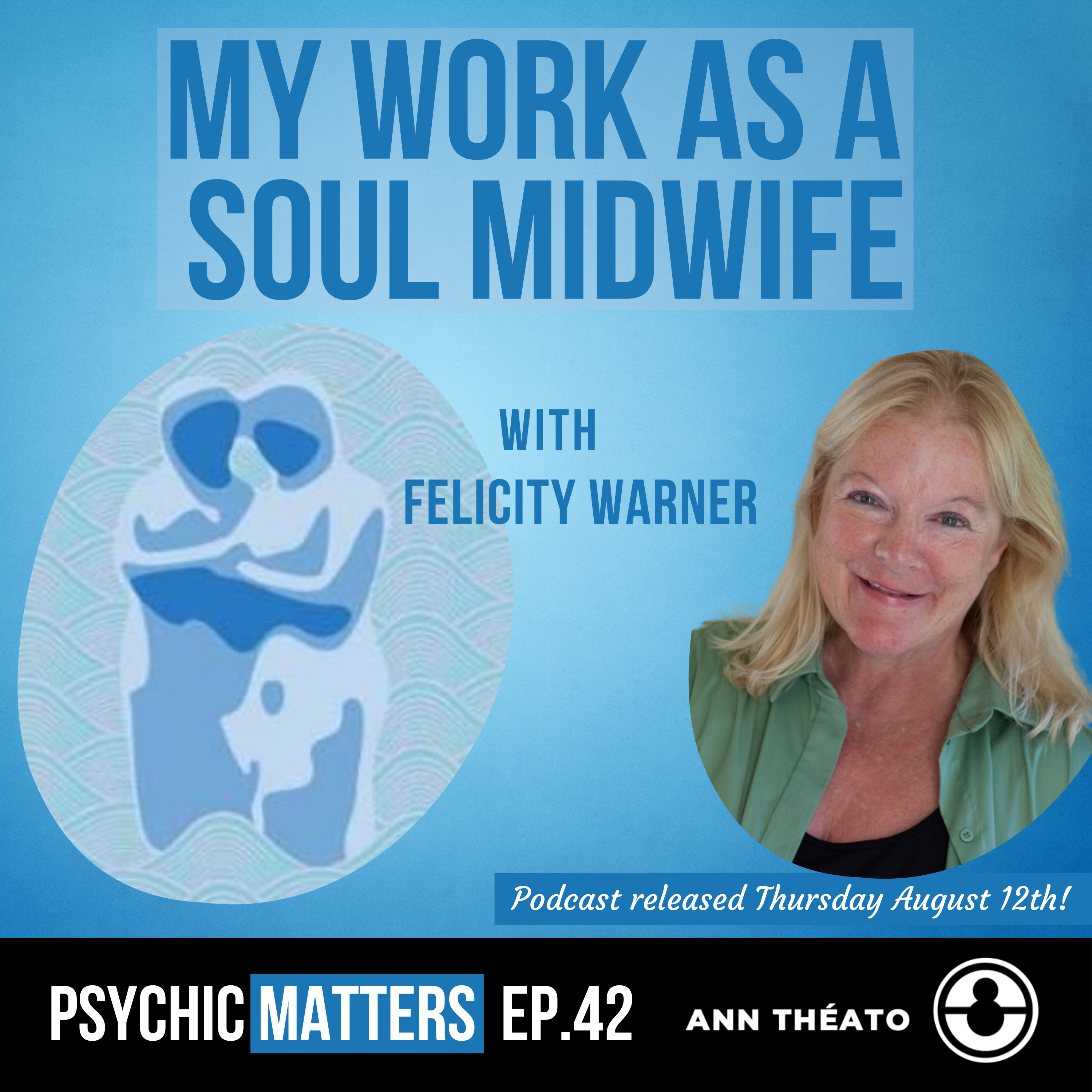 Episode 42 - My Work As A Soul Midwife