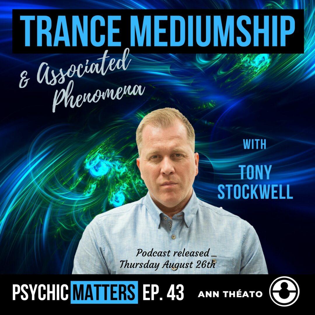 Episode 43 - Trance Mediumship & Associated Phenomena